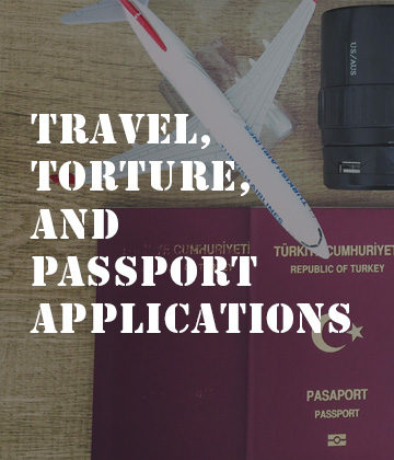 Travel, Torture & Passport Applications - Long Term Travel